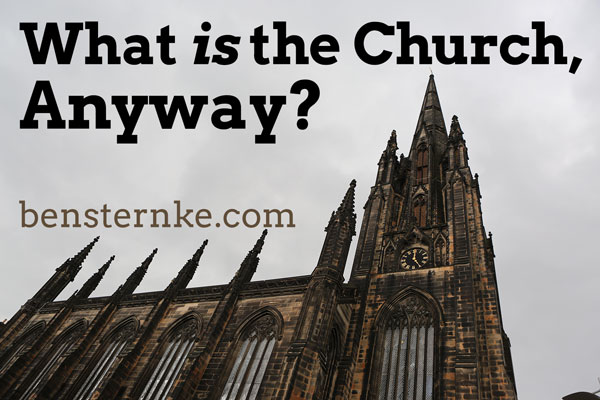What is the church anyway?  a reply