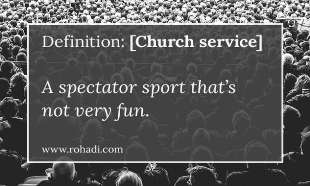 Church is a Spectator Sport