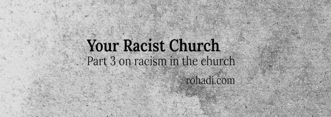 Your racist church – conversation on multi ethnic & white evangelical churches – part 3