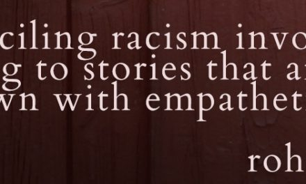 Renewing the Conversation on Racism and the Church #changethestory – Part 2